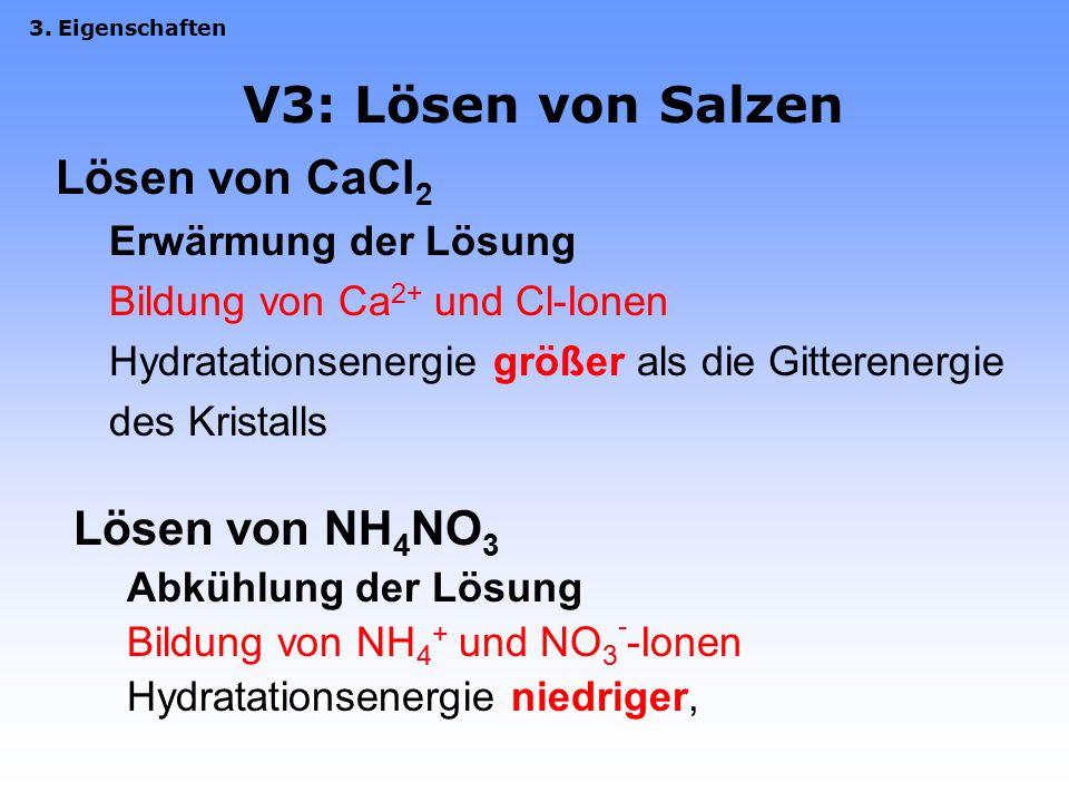 V3: Lösen von Salzen Lösen von CaCl2 Lösen von NH4NO3