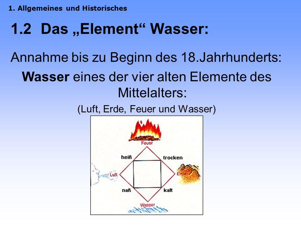 """1.2 Das """"Element Wasser: Annahme bis zu Beginn des 18.Jahrhunderts:"""