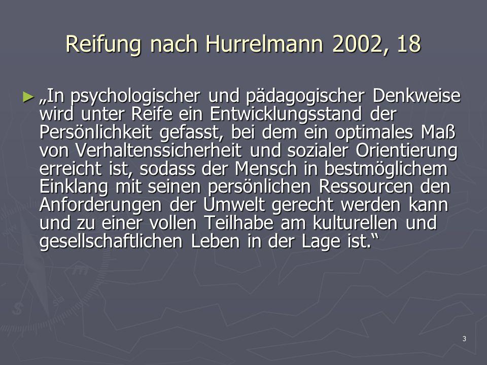 Reifung nach Hurrelmann 2002, 18