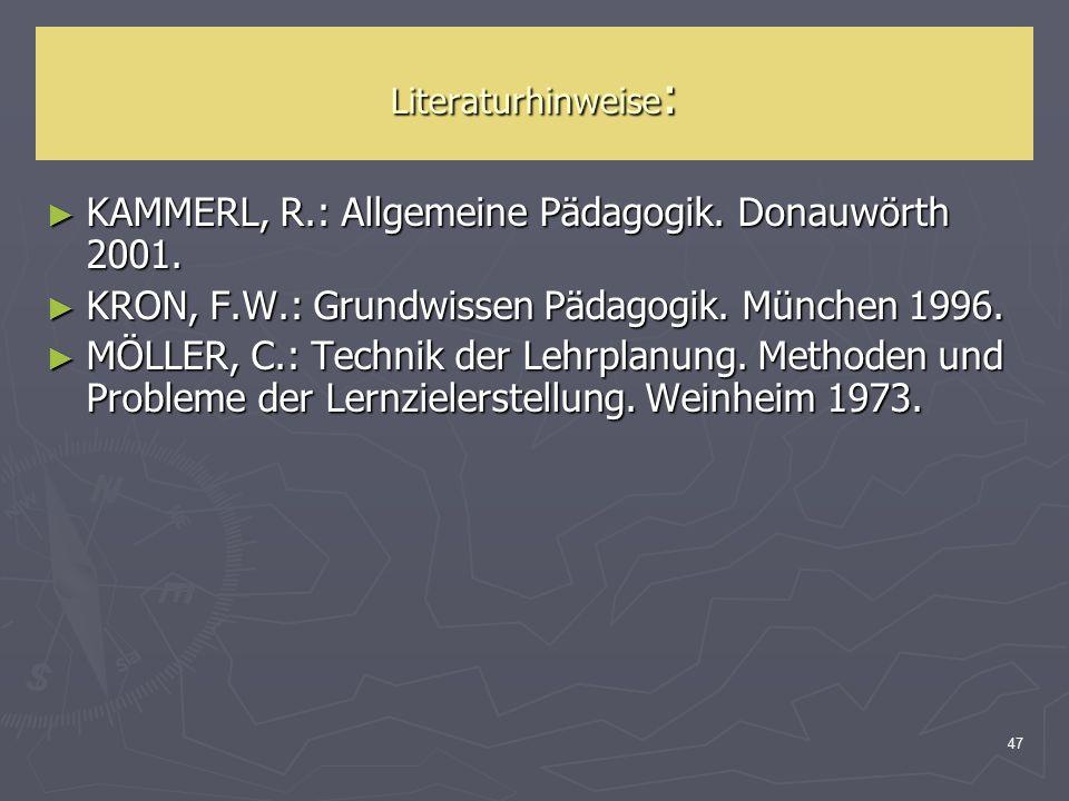 KAMMERL, R.: Allgemeine Pädagogik. Donauwörth 2001.