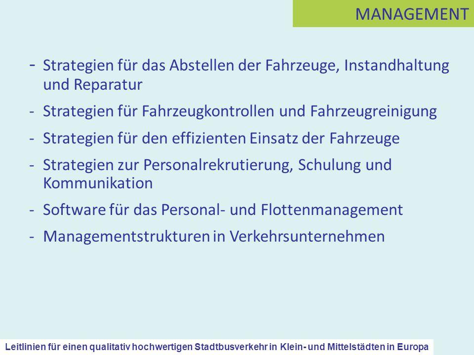 MANAGEMENT - Strategien für das Abstellen der Fahrzeuge, Instandhaltung und Reparatur. - Strategien für Fahrzeugkontrollen und Fahrzeugreinigung.