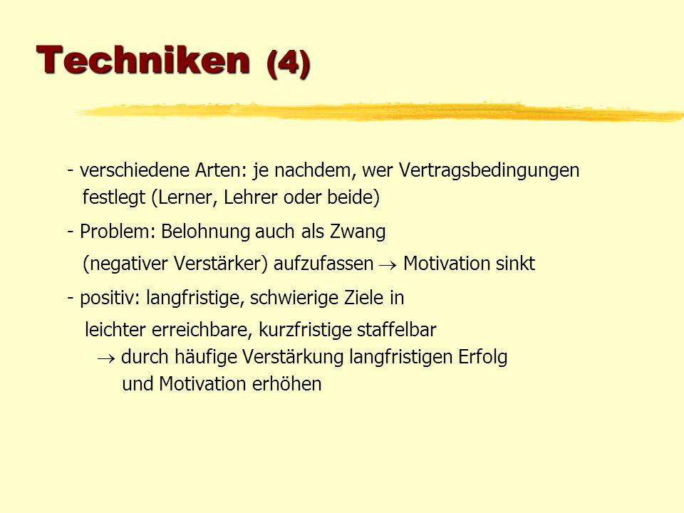Techniken (4) - verschiedene Arten: je nachdem, wer Vertragsbedingungen. festlegt (Lerner, Lehrer oder beide)