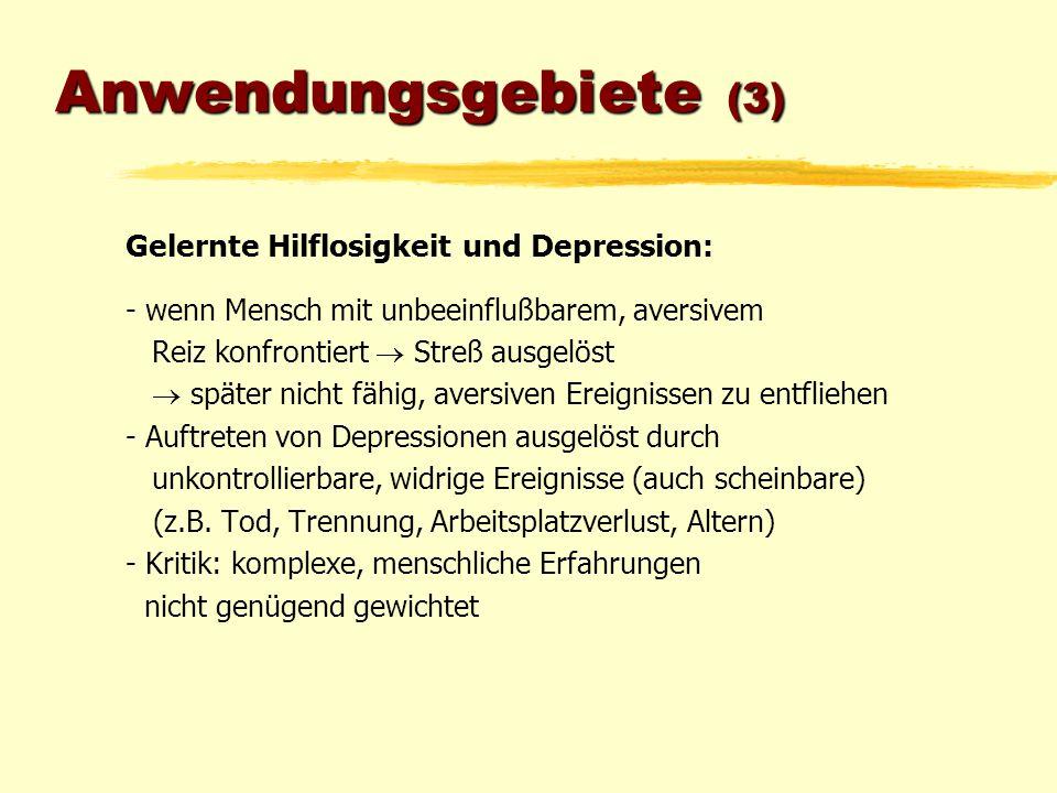 Anwendungsgebiete (3) Gelernte Hilflosigkeit und Depression: