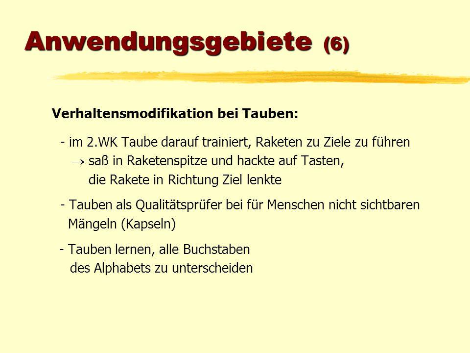 Anwendungsgebiete (6) Verhaltensmodifikation bei Tauben: