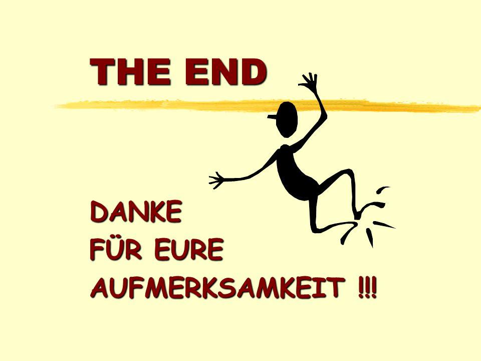 DANKE FÜR EURE AUFMERKSAMKEIT !!!