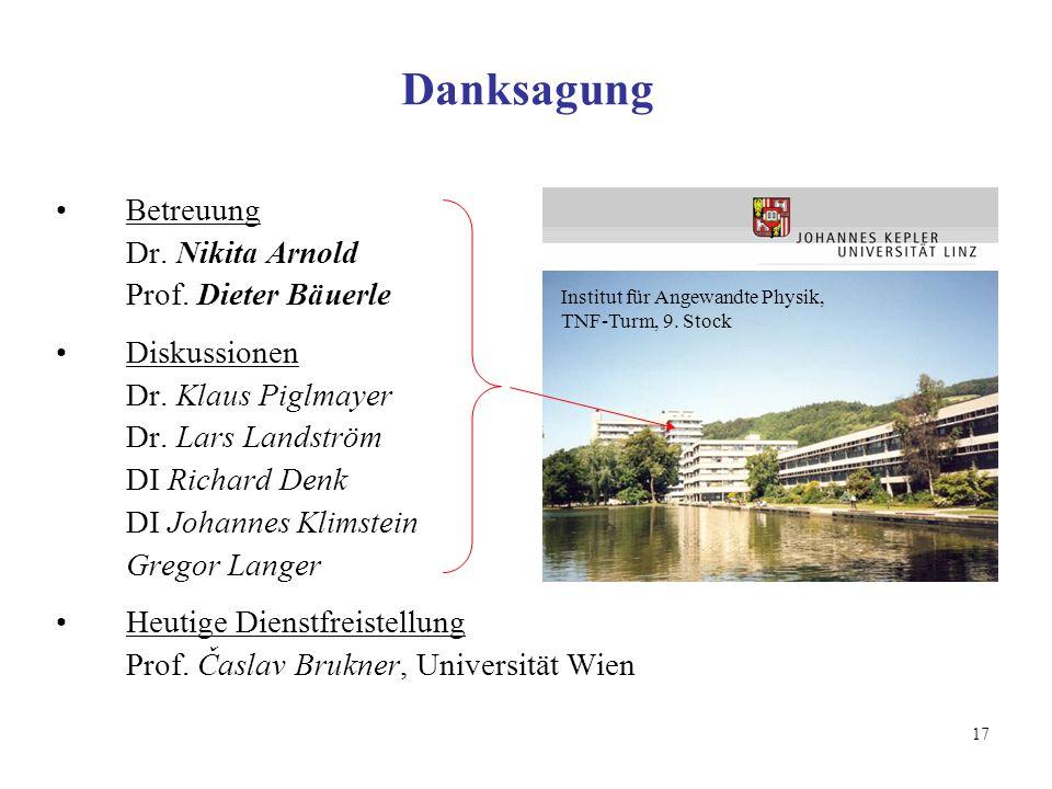 Danksagung Betreuung Dr. Nikita Arnold Prof. Dieter Bäuerle