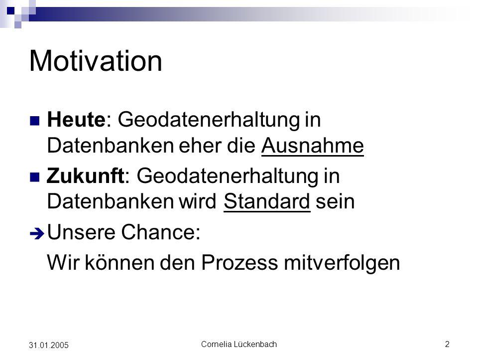 Motivation Heute: Geodatenerhaltung in Datenbanken eher die Ausnahme