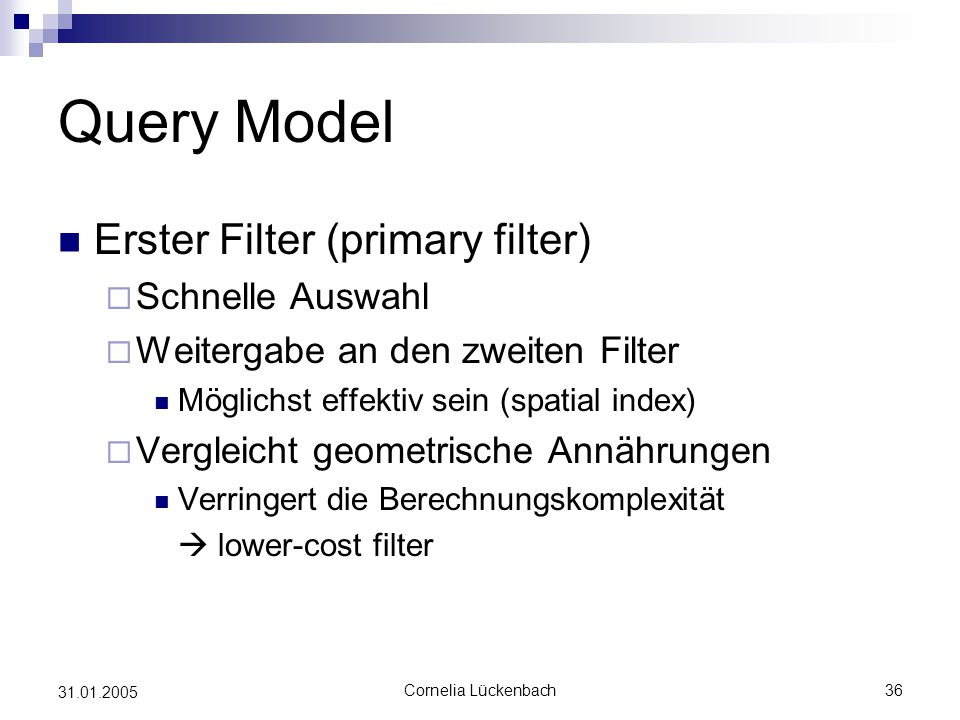 Query Model Erster Filter (primary filter) Schnelle Auswahl