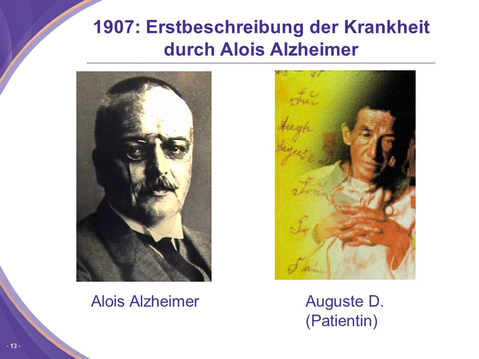 1907: Erstbeschreibung der Krankheit durch Alois Alzheimer