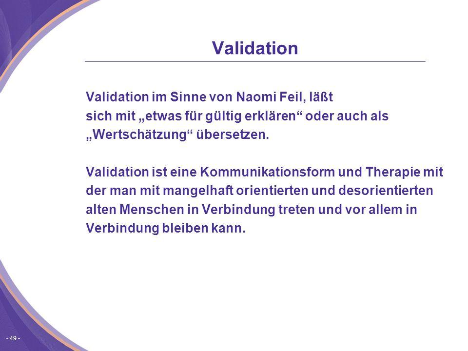 Validation Validation im Sinne von Naomi Feil, läßt