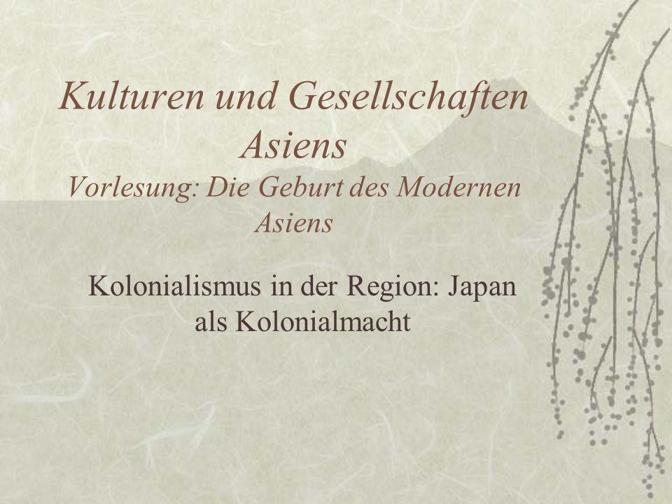 Kolonialismus in der Region: Japan als Kolonialmacht
