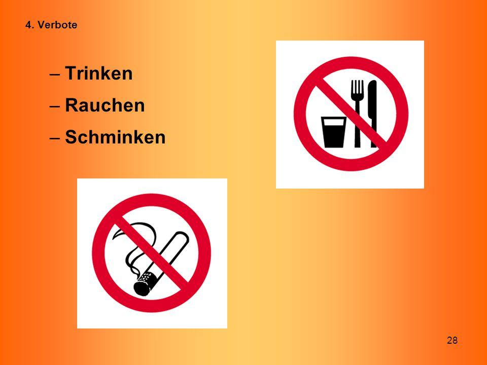 4. Verbote Trinken Rauchen Schminken