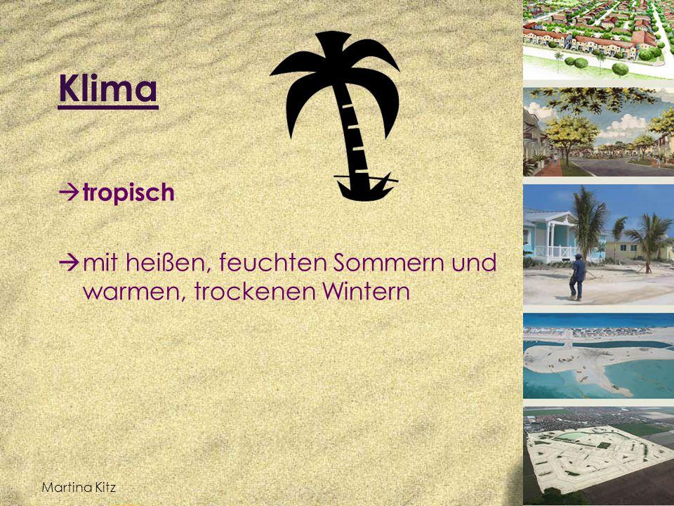 Klima tropisch mit heißen, feuchten Sommern und warmen, trockenen Wintern Martina Kitz