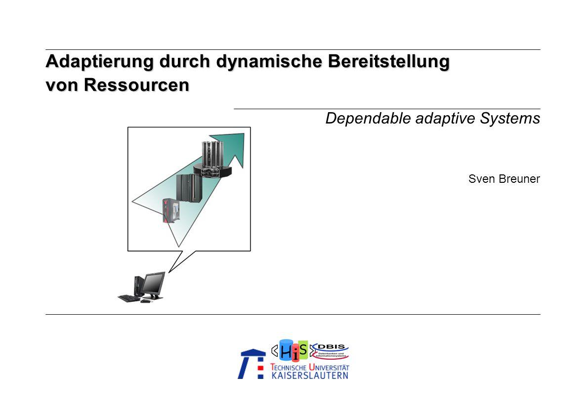 Adaptierung durch dynamische Bereitstellung von Ressourcen