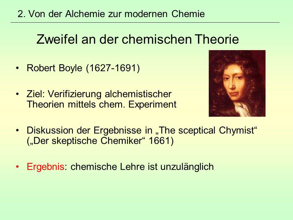 2. Von der Alchemie zur modernen Chemie Zweifel an der chemischen Theorie