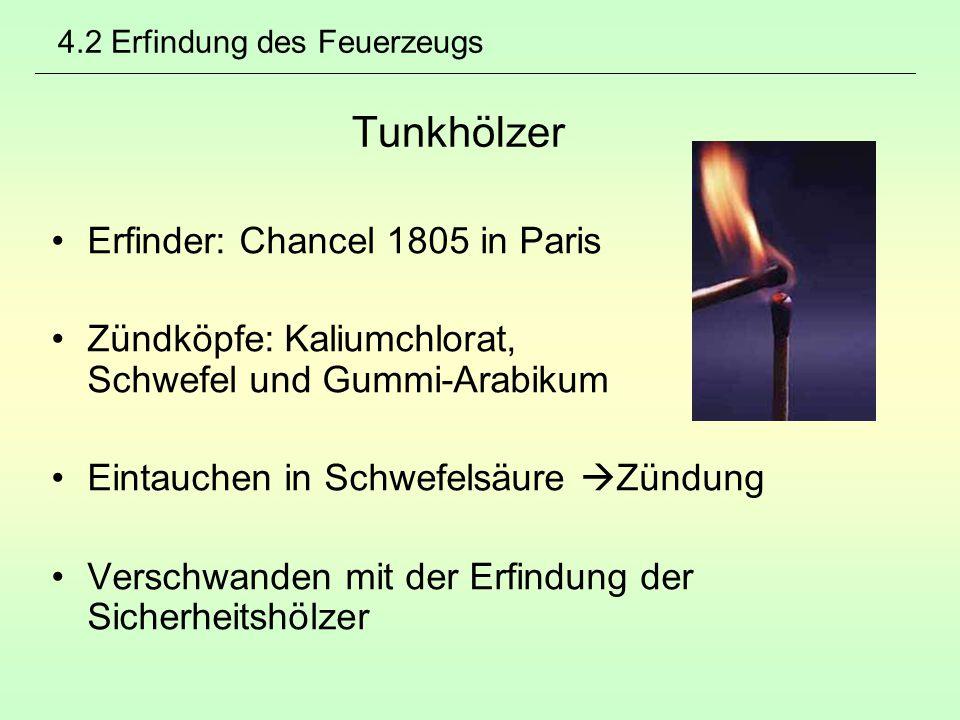 4.2 Erfindung des Feuerzeugs Tunkhölzer
