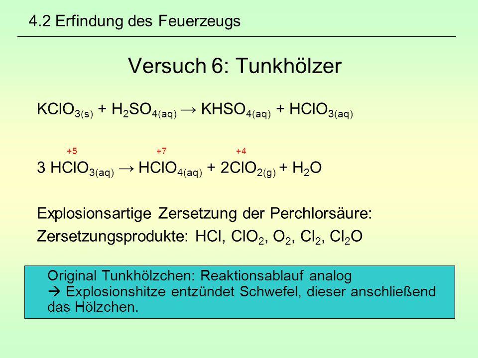 4.2 Erfindung des Feuerzeugs Versuch 6: Tunkhölzer