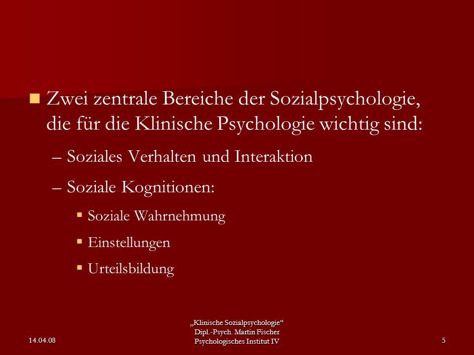 Zwei zentrale Bereiche der Sozialpsychologie, die für die Klinische Psychologie wichtig sind: