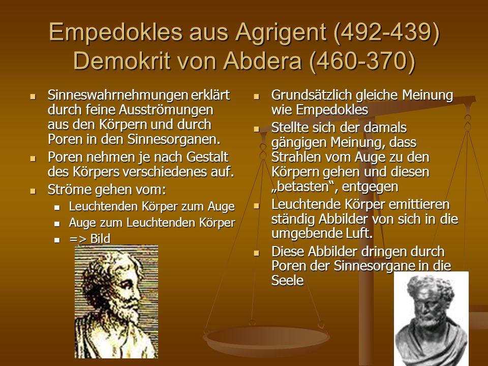 Empedokles aus Agrigent (492-439) Demokrit von Abdera (460-370)