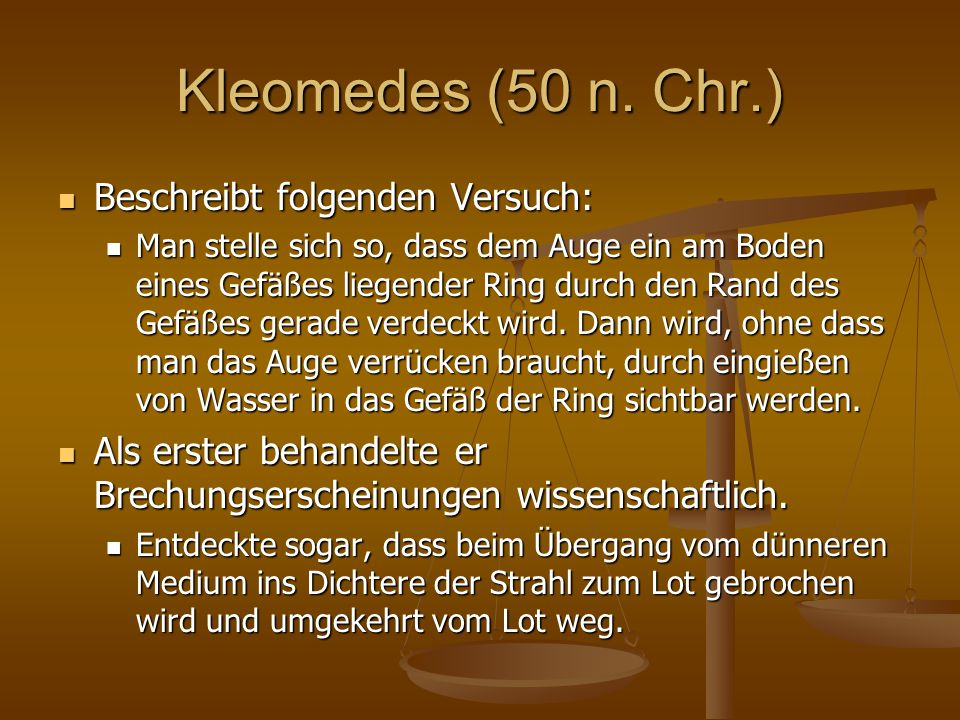 Kleomedes (50 n. Chr.) Beschreibt folgenden Versuch: