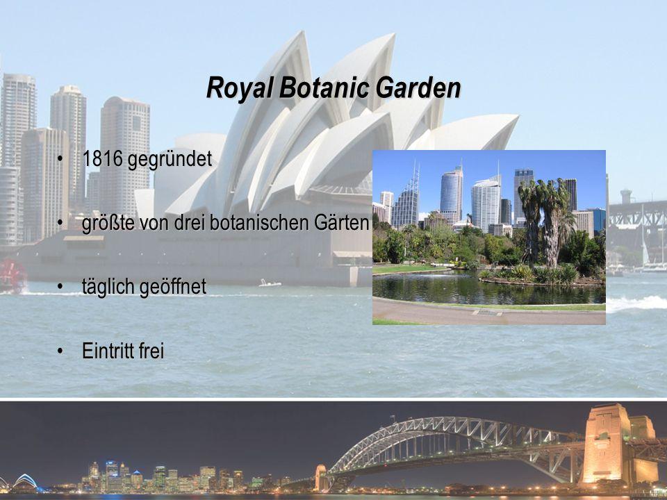 Royal Botanic Garden 1816 gegründet größte von drei botanischen Gärten