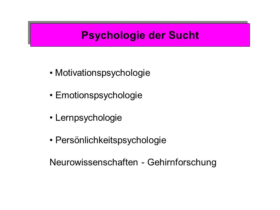 Psychologie der Sucht Motivationspsychologie Emotionspsychologie