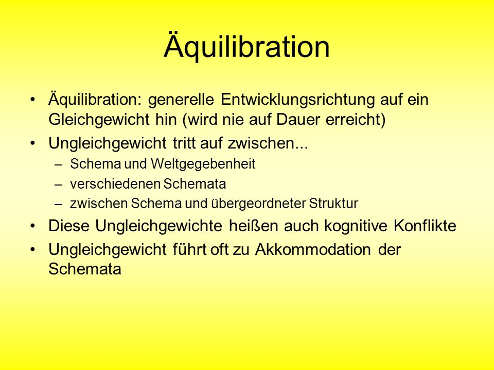 Äquilibration Äquilibration: generelle Entwicklungsrichtung auf ein Gleichgewicht hin (wird nie auf Dauer erreicht)