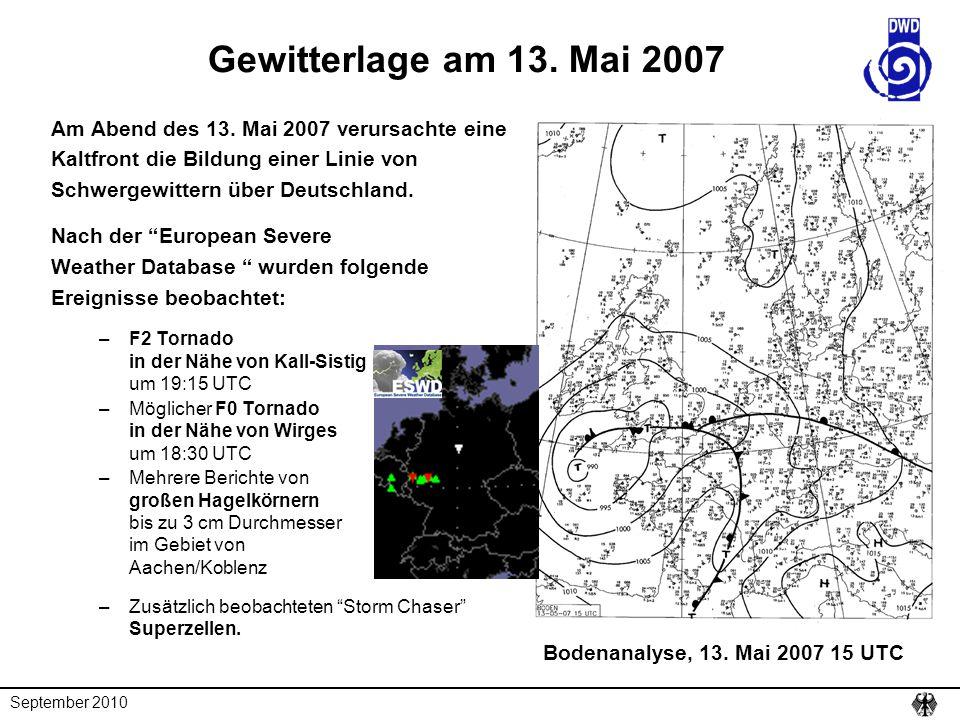 Gewitterlage am 13. Mai 2007 Am Abend des 13. Mai 2007 verursachte eine. Kaltfront die Bildung einer Linie von.