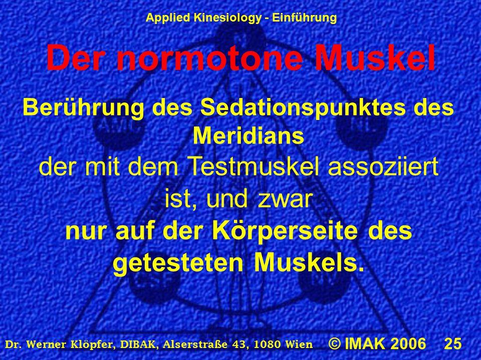 Der normotone Muskel Berührung des Sedationspunktes des Meridians.