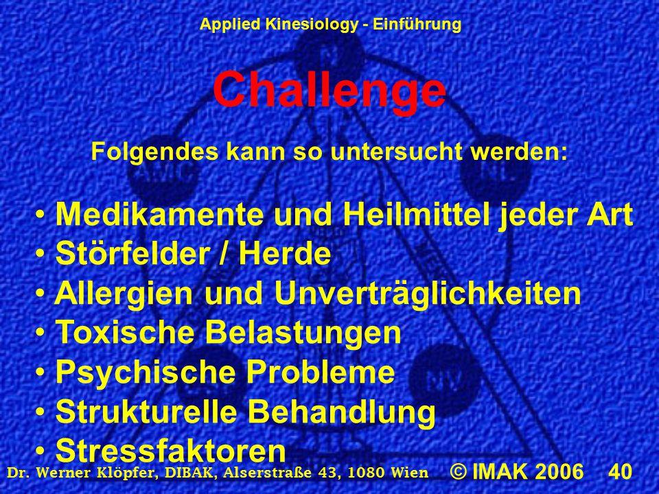 Challenge Medikamente und Heilmittel jeder Art Störfelder / Herde