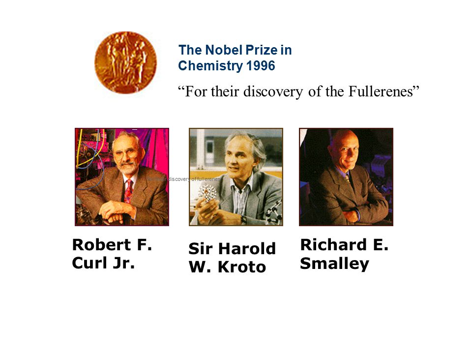 The Nobel Prize in Chemistry 1996 The Nobel Prize in Chemistry 1996
