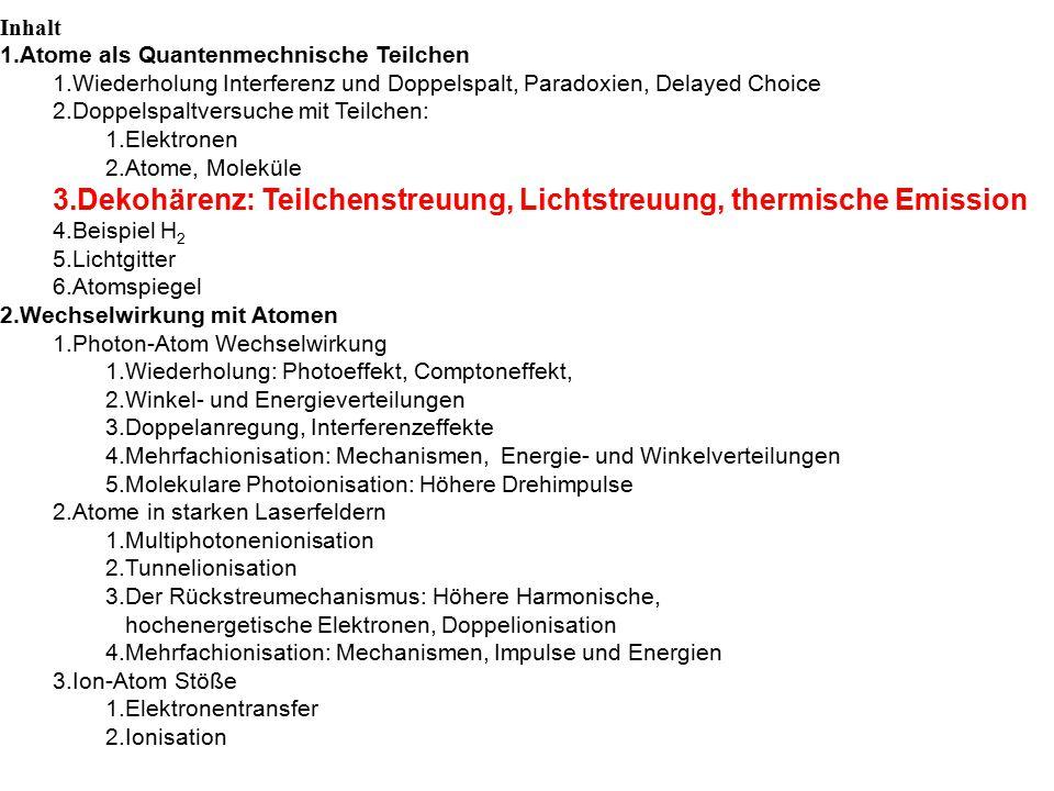Dekohärenz: Teilchenstreuung, Lichtstreuung, thermische Emission