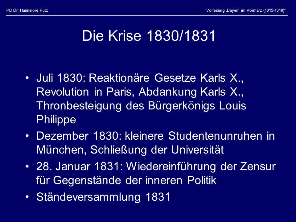 """PD Dr. Hannelore Putz Vorlesung """"Bayern im Vormärz (1815-1848) Die Krise 1830/1831."""