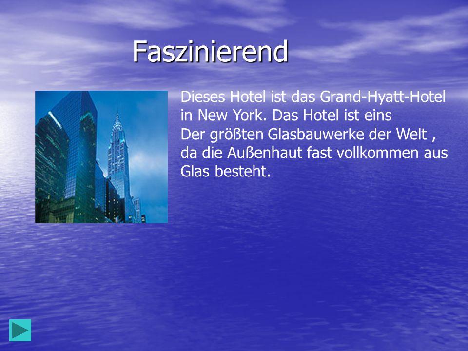 Faszinierend Dieses Hotel ist das Grand-Hyatt-Hotel