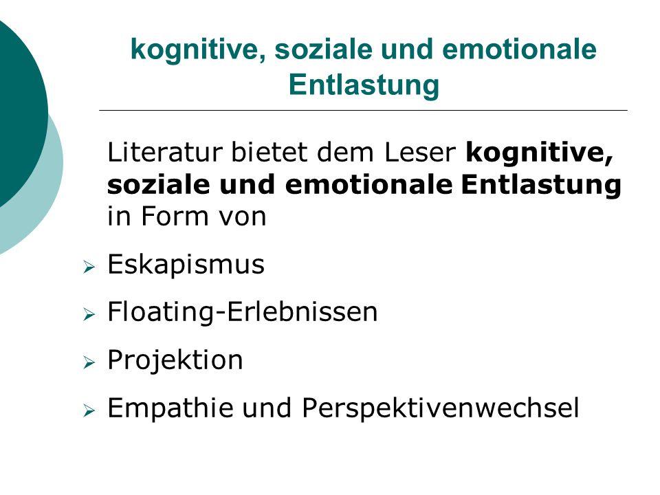 kognitive, soziale und emotionale Entlastung