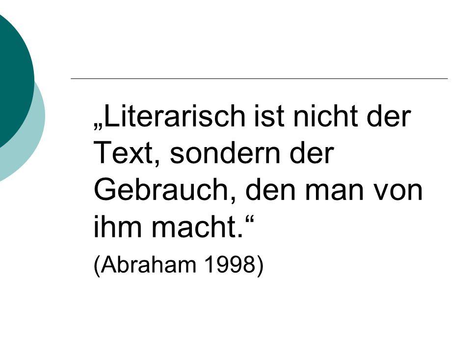 """""""Literarisch ist nicht der Text, sondern der Gebrauch, den man von ihm macht."""