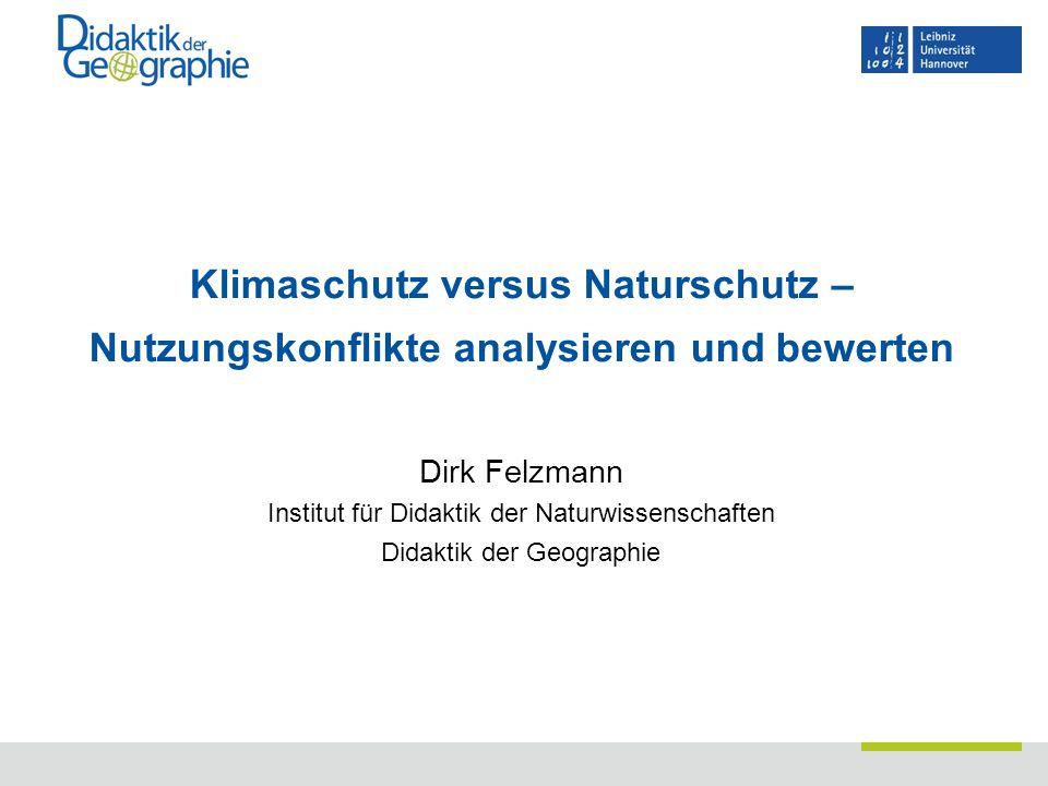 Klimaschutz versus Naturschutz – Nutzungskonflikte analysieren und bewerten