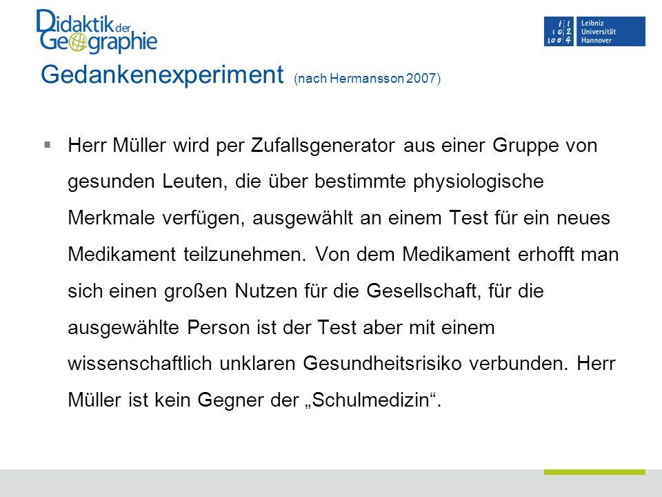 Gedankenexperiment (nach Hermansson 2007)