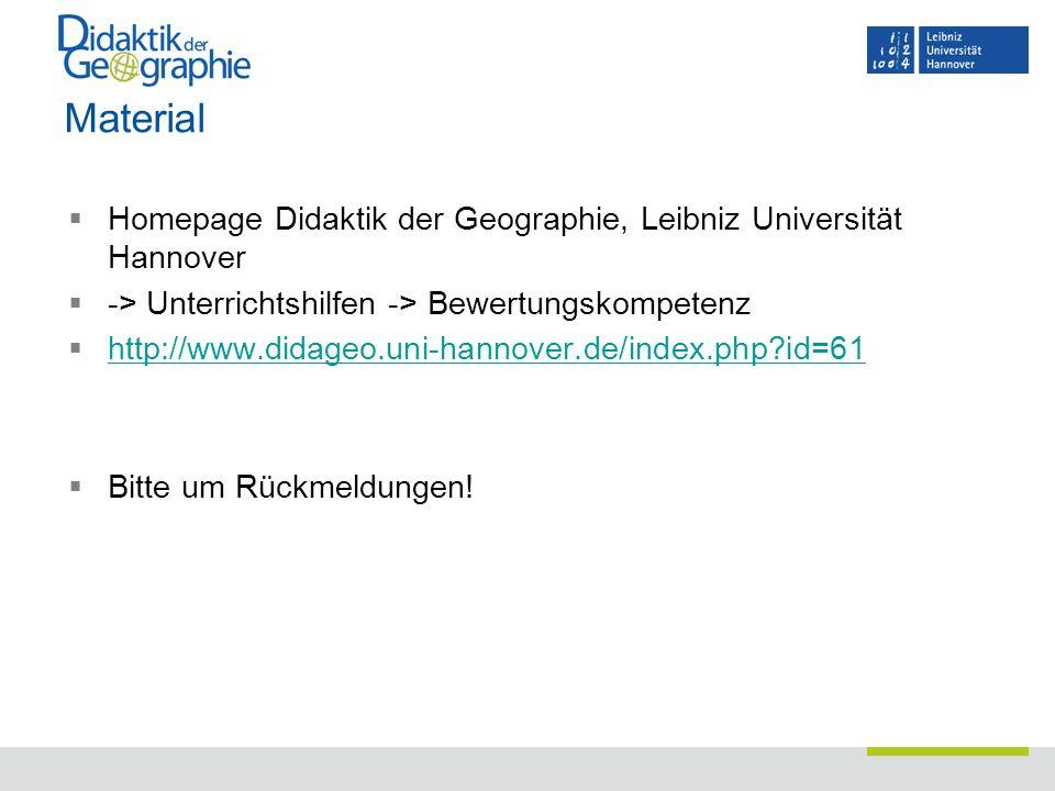 Material Homepage Didaktik der Geographie, Leibniz Universität Hannover. -> Unterrichtshilfen -> Bewertungskompetenz.