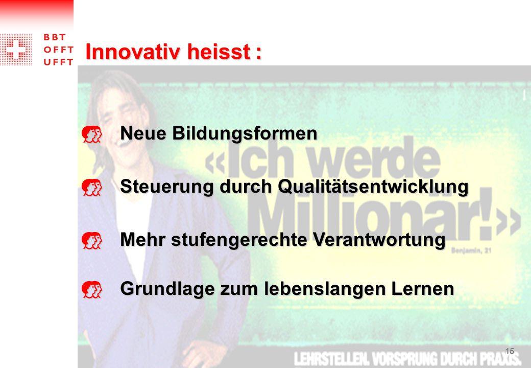 Innovativ heisst : Neue Bildungsformen