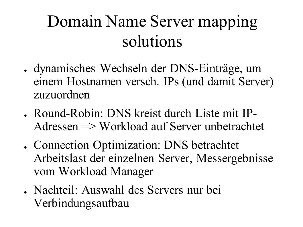 Domain Name Server mapping solutions