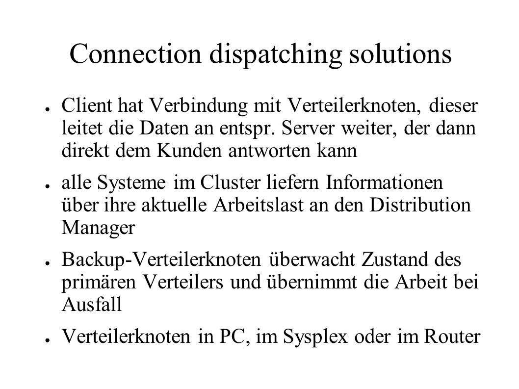 Connection dispatching solutions