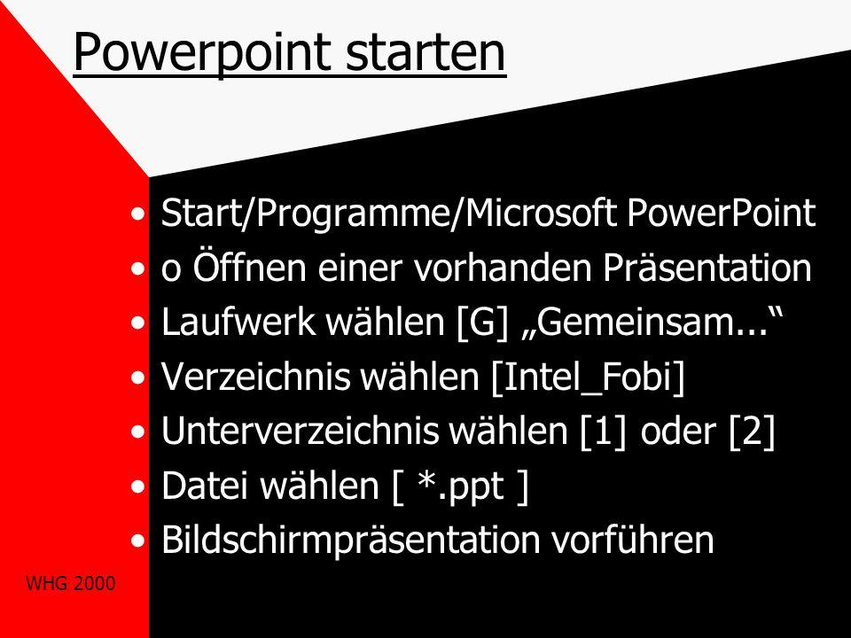 Powerpoint starten Start/Programme/Microsoft PowerPoint