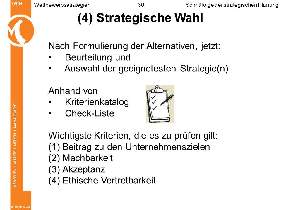 (4) Strategische Wahl Nach Formulierung der Alternativen, jetzt: