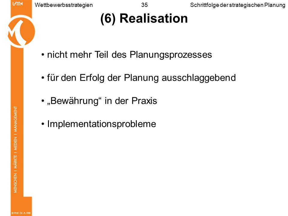 (6) Realisation nicht mehr Teil des Planungsprozesses