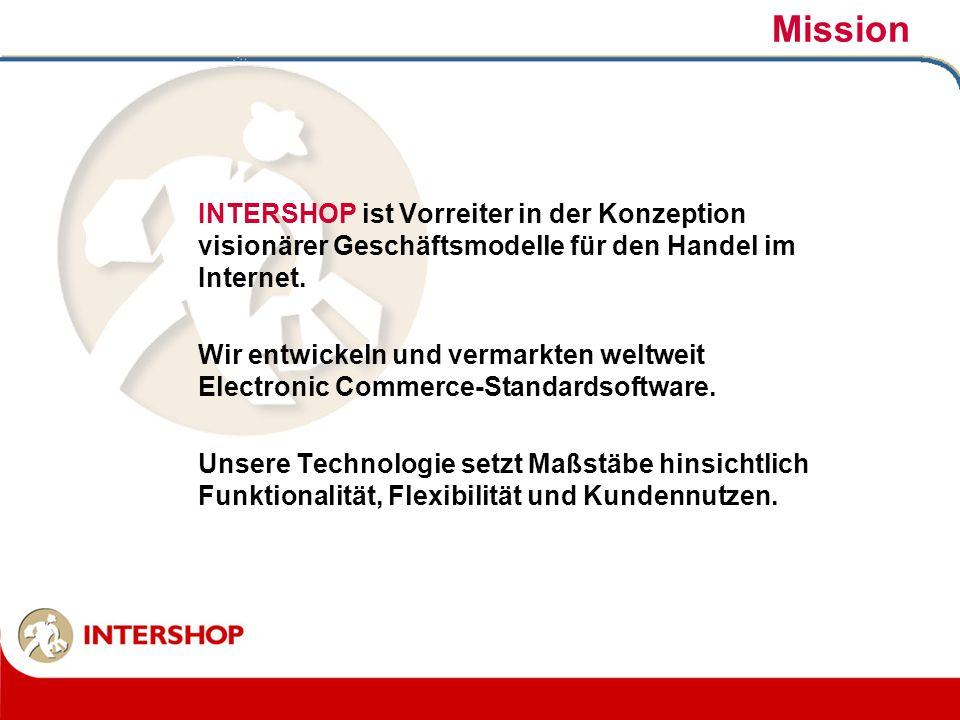 Mission INTERSHOP ist Vorreiter in der Konzeption visionärer Geschäftsmodelle für den Handel im Internet.