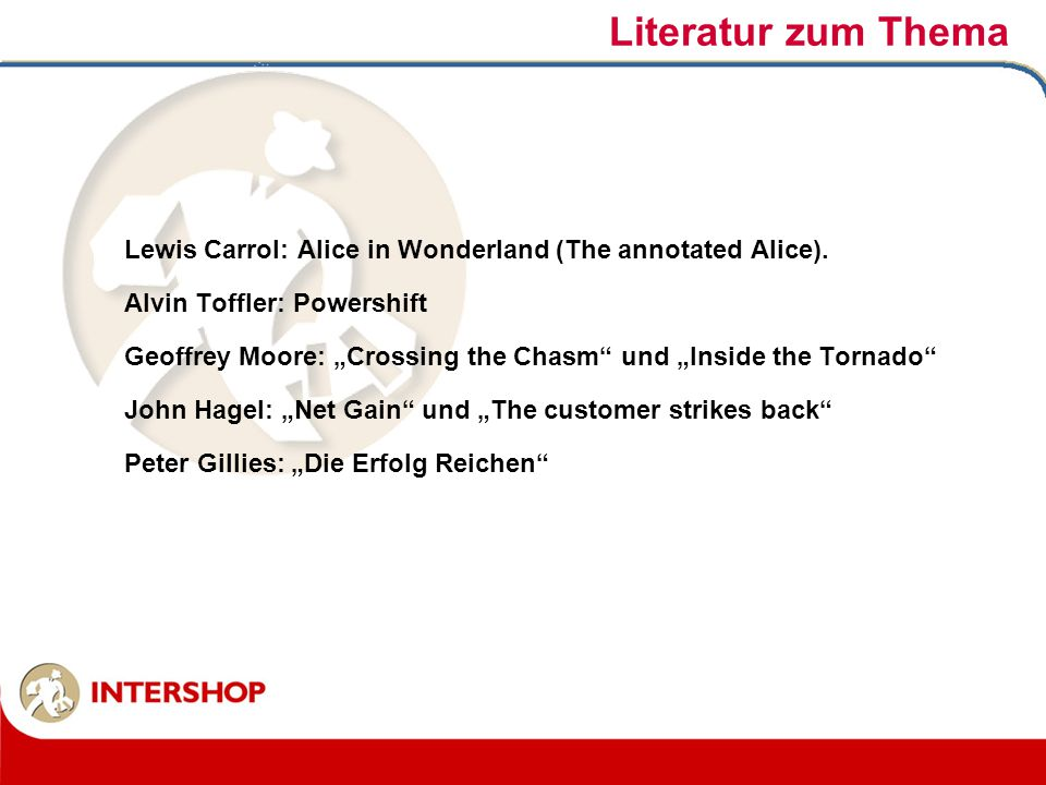 Literatur zum Thema Lewis Carrol: Alice in Wonderland (The annotated Alice). Alvin Toffler: Powershift.