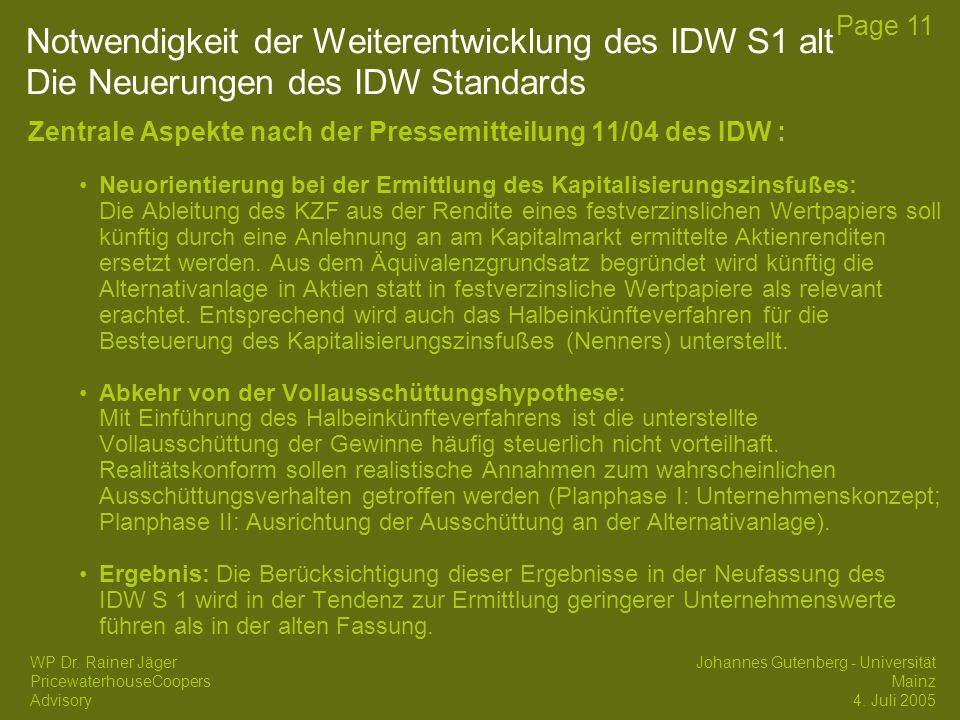 17/04/2017 Notwendigkeit der Weiterentwicklung des IDW S1 alt Die Neuerungen des IDW Standards.