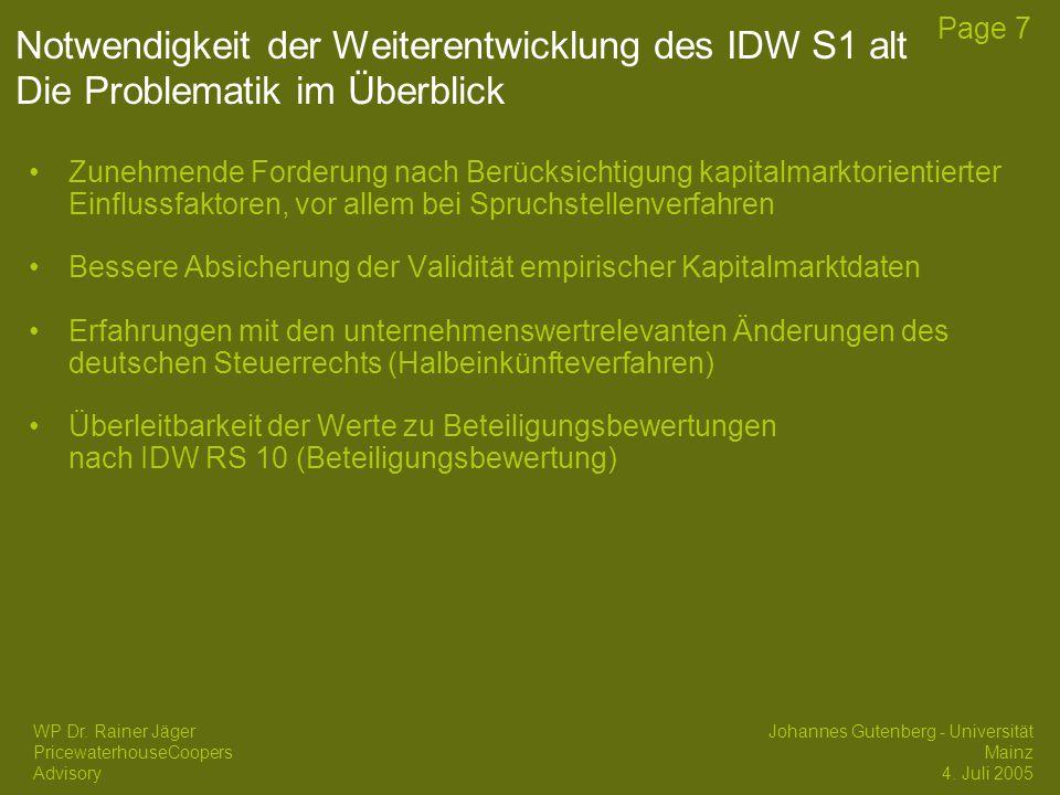 17/04/2017 Notwendigkeit der Weiterentwicklung des IDW S1 alt Die Problematik im Überblick.
