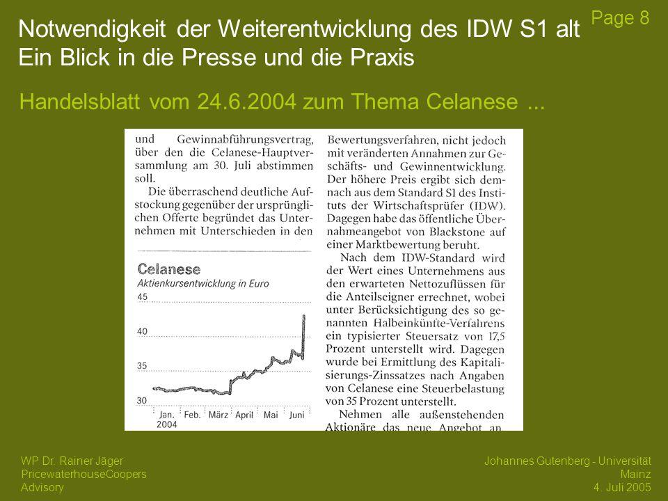 17/04/2017 Notwendigkeit der Weiterentwicklung des IDW S1 alt Ein Blick in die Presse und die Praxis.